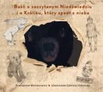 Baśń o zaczytanym Niedźwiedziu i o Króliku, który spadł z nieba - Przemysław Wechterowicz, Gabriela Cichowska