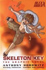 Skeleton Key: The Graphic Novel - Anthony Horowitz, Antony Johnston, Kanako Damerum, Yuzuru Takasaki