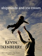 Shipminds and Ice Cream - Kevin Ikenberry