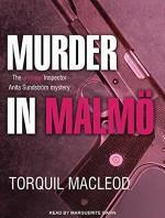 Murder in Malm: The Second Inspector Anita Sundstrom Mystery - Torquil MacLeod, Marguerite Gavin