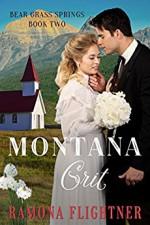 Montana Grit: Bear Grass Springs, Book Two - Ramona Flightner