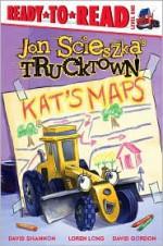 Kat's Maps - Jon Scieszka, David Shannon, Loren Long