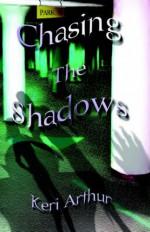 Chasing the Shadows - Keri Arthur