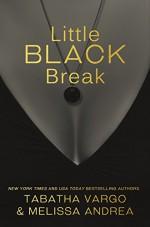 Little Black Break: Little Black Book #2 - Tabatha Vargo, Melissa Andrea