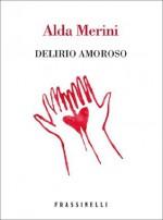 Delirio amoroso (Poesie) (Italian Edition) - Alda Merini