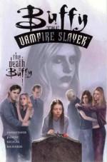 Buffy the Vampire Slayer: The Death of Buffy - Tom Fassbender, Fabian Nicieza, Jim Pascoe