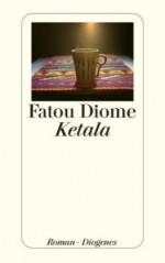 Ketala - Fatou Diome, Brigitte Große