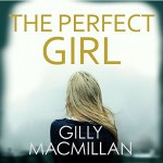 The Perfect Girl - Gilly MacMillan, Dugald Bruce-Lockhart, Penelope Rawlins