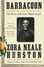 "Barracoon: The Story of the Last ""Black Cargo"" - Zora Neale Hurston"