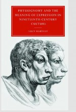 Physiognomy and the Meaning of Expression in Nineteenth-Century Culture - Lucy M. Hartley, Gillian Beer