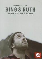 Music of Bing and Ruth - David Moore