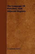 The Language of Palestine, and Adjacent Regions - J. James