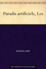 Paradis artificiels, Les - Baudelaire