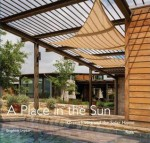 A Place in the Sun: Green Living and the Solar Home - Stephen Snyder