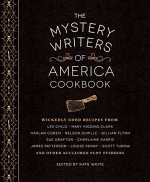 The Mystery Writers of America Cookbook: Wickedly Good Meals and Desserts to Die For - Gillian Flynn, Sara Paretsky, Harlan Coben, Kate White