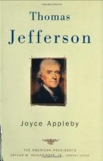 Thomas Jefferson - Joyce Appleby, Arthur M. Schlesinger Jr.