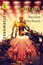 R.U.R. & War with the Newts - Karel Čapek