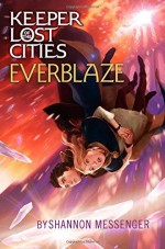 Everblaze (Keeper of the Lost Cities) by Messenger, Shannon (2014) Hardcover - Shannon Messenger