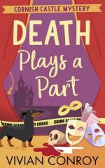 Death Plays a Part (Cornish Castle Mystery, Book 1) - Vivian Conroy