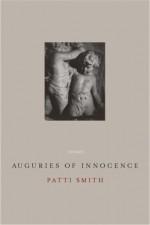 Auguries of Innocence: Poems - Patti Smith