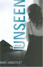 Unseen - Mari Jungstedt, Tiina Nunnally