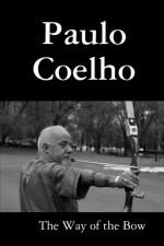The Way Of The Bow - Paulo Coelho