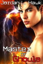 Master of Ghouls - Jordan L. Hawk