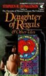 Daughter of Regals and Other Tales - Stephen R. Donaldson