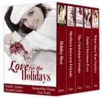 Love for the Holidays - Noelle Adams, Samantha Chase, Rachel Curtis, Zoe York