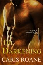 The Darkening - Caris Roane