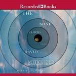 The Bone Clocks - Whole Story Audiobooks, Jessica Ball, Colin Mace, F. Leon Williams, Laurel Lefkow, David Mitchell, Steven Crossley, Anna Bentinck