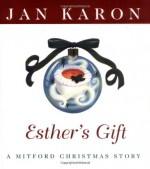 Esther's Gift: A Mitford Christmas Story - Jan Karon