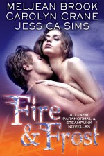 Fire & Frost - Meljean Brook, Carolyn Crane, Jessica Sims