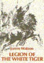 Legion Of The White Tiger - James Watson