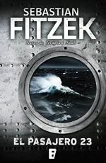 El pasajero 23 (Spanish Edition) - Sebastian Fitzek, B de Books