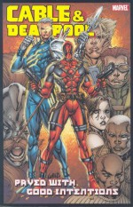 Cable and Deadpool, Vol. 6: Paved With Good Intentions - Reilly Brown, Fabian Nicieza, Staz Johnson
