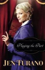Playing the Part - Jen Turano