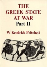 The Greek State at War, Part II (Greek State at War) (Greek State at War) - W. Kendrick Pritchett