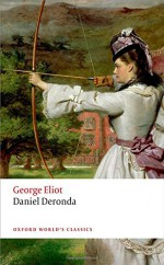 Daniel Deronda (Oxford World's Classics) - George Eliot, Graham Handley, Robert Newton Peck