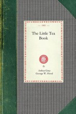 Little Tea Book - Arthur Gray, George Hood