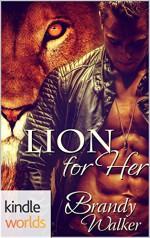 Southern Shifters: Lion for Her (Kindle Worlds Novella) - Brandy Walker