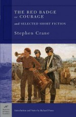 The Red Badge of Courage and Selected Short Fiction (Barnes & Noble Classics Series) - Stephen Crane, Richard Fusco