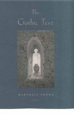 The Gothic Text - Marshall Brown