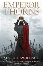 Emperor of Thorns - Mark Lawrence