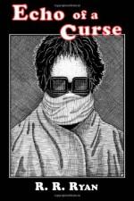 Echo of a Curse - R.R. Ryan, John Pelan, D.H. Olson, Gavin L. O'Keefe