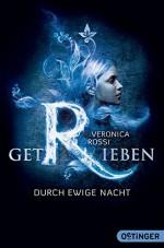 Getrieben. Durch ewige Nacht: Band 2 - Veronica Rossi, Carolin Liepins, Franca Fritz, Heinrich Koop