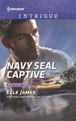 Navy SEAL Captive (SEAL of My Own) - Elle James