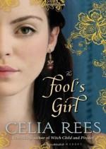 The Fool's Girl - Celia Rees