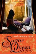 The Sugar Queen - Sarah Addison Allen