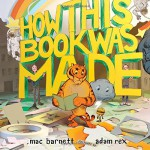 How This Book Was Made - Mac Barnett, Adam Rex
